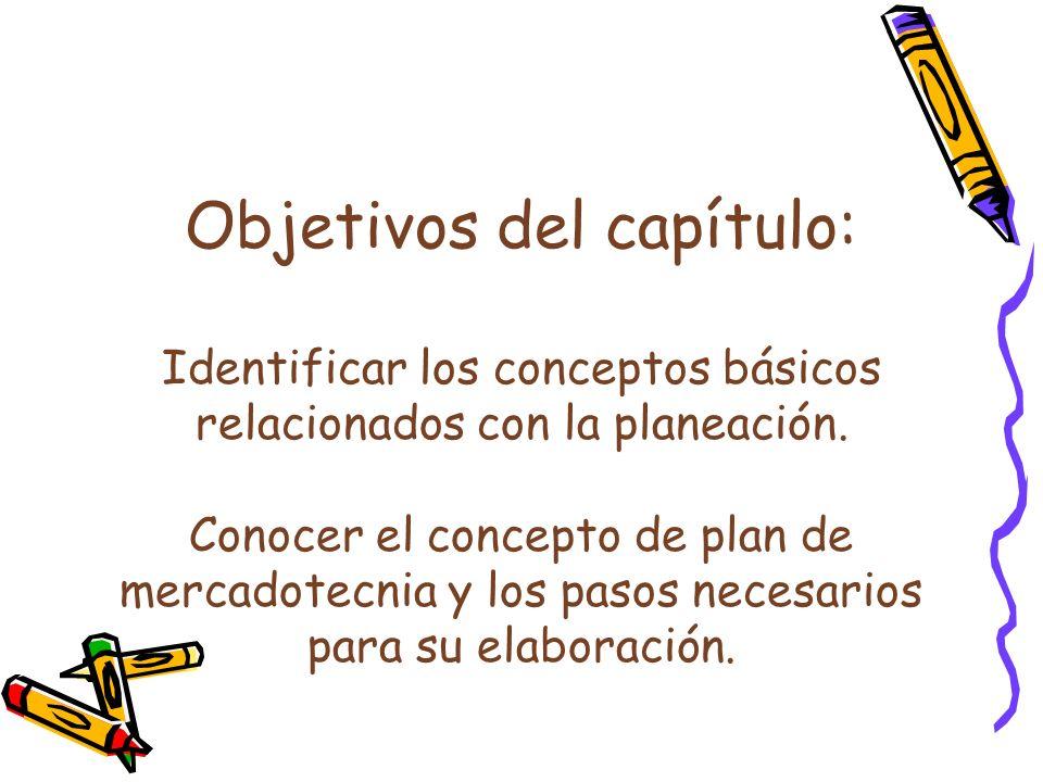 Objetivos del capítulo: Identificar los conceptos básicos relacionados con la planeación.