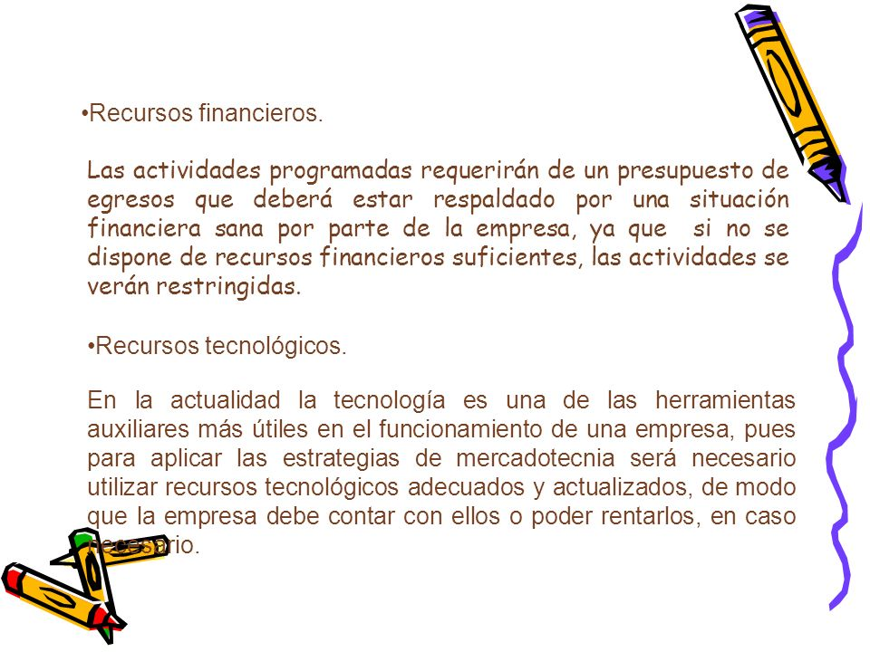 Recursos financieros.