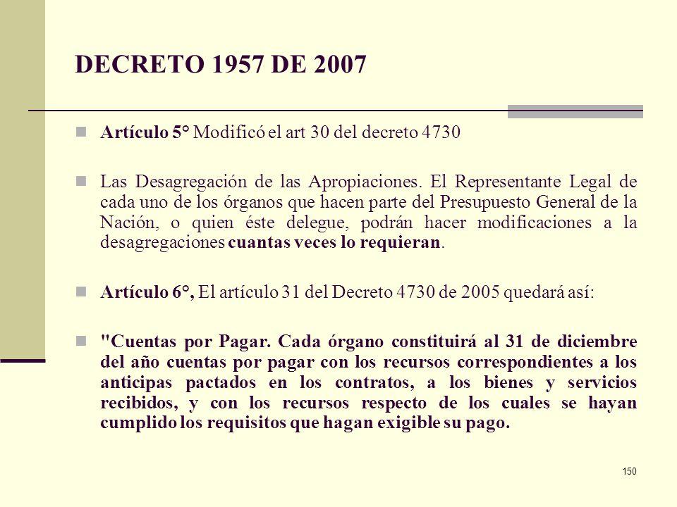 DECRETO 1957 DE 2007 Artículo 5° Modificó el art 30 del decreto 4730
