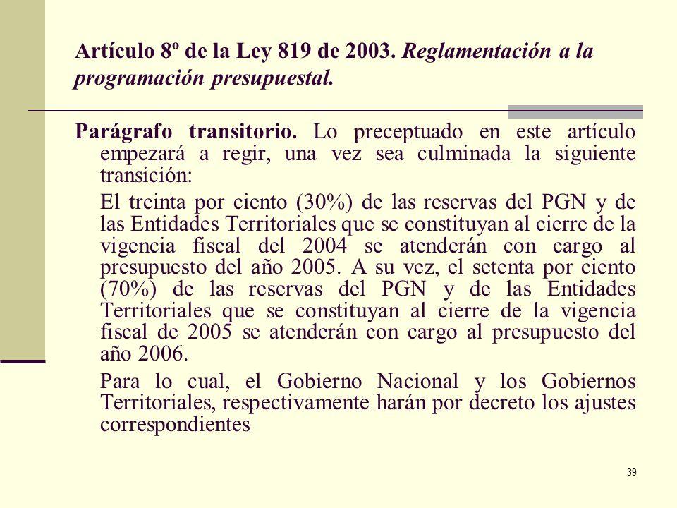 Artículo 8º de la Ley 819 de 2003. Reglamentación a la programación presupuestal.