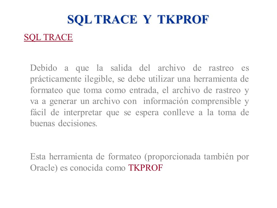 SQL TRACE Y TKPROF SQL TRACE