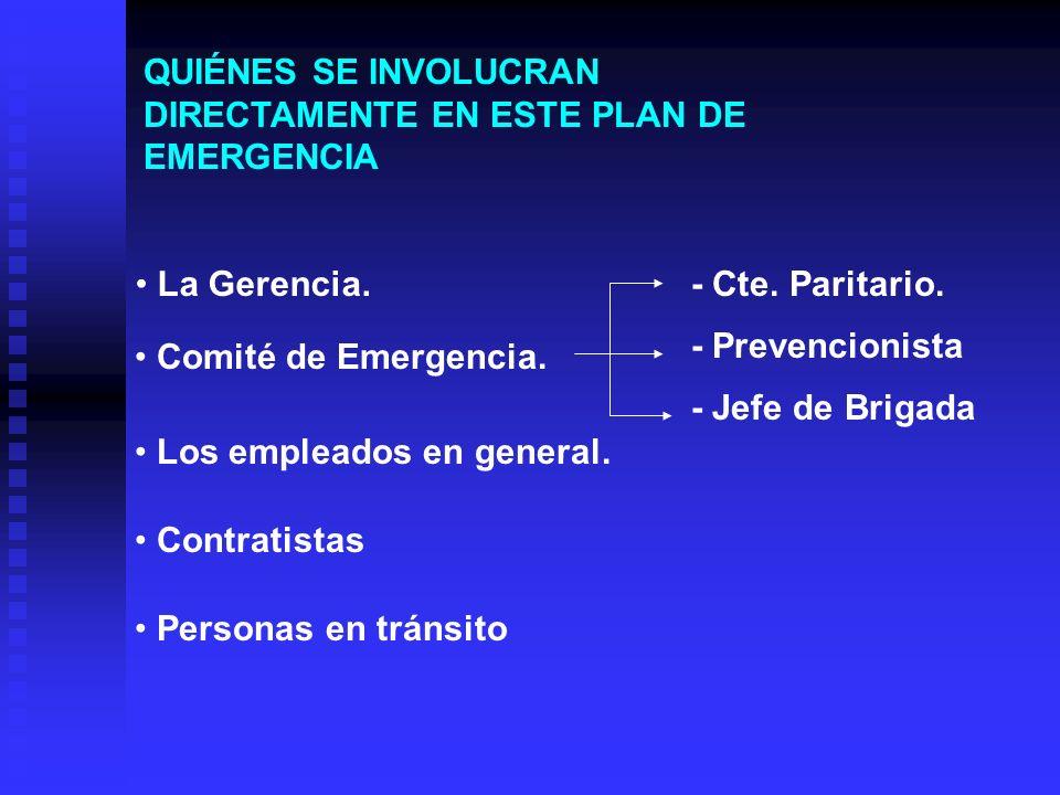 QUIÉNES SE INVOLUCRAN DIRECTAMENTE EN ESTE PLAN DE EMERGENCIA