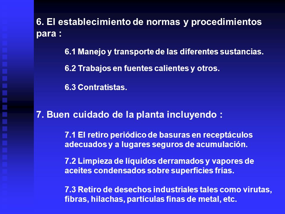 6. El establecimiento de normas y procedimientos para :