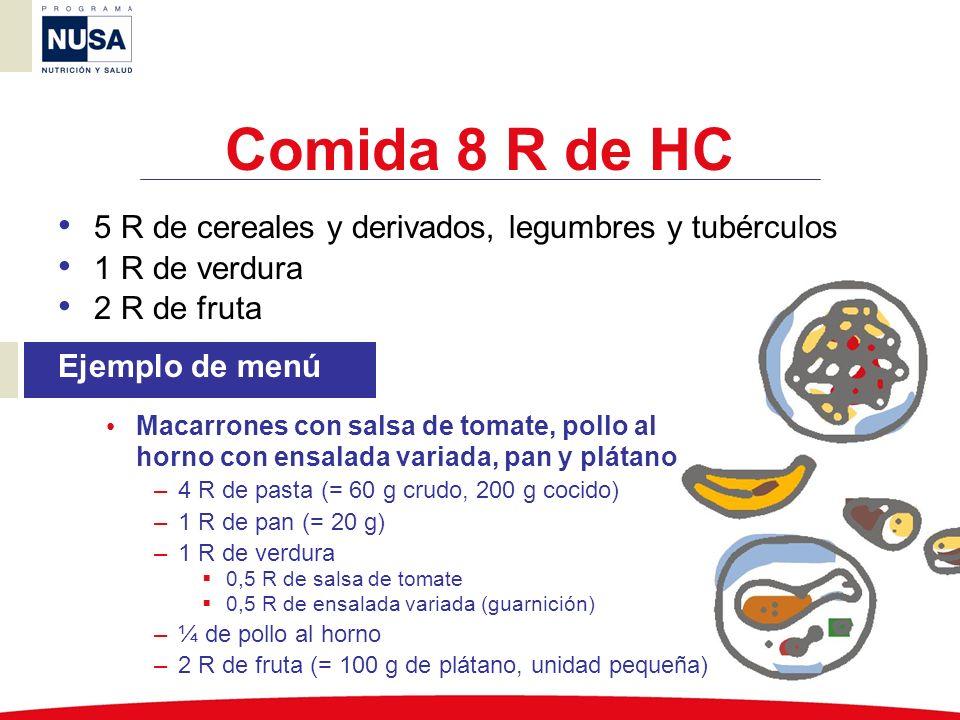 Comida 8 R de HC 5 R de cereales y derivados, legumbres y tubérculos