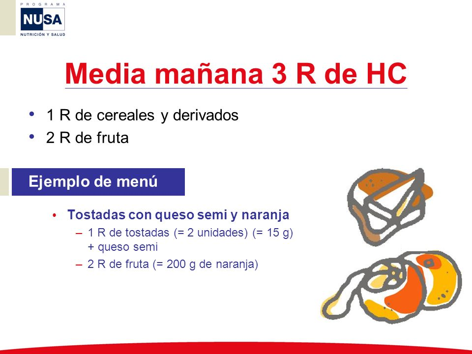 Media mañana 3 R de HC 1 R de cereales y derivados 2 R de fruta