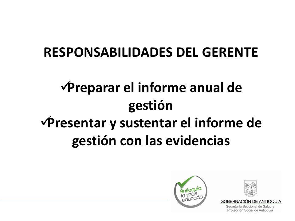 RESPONSABILIDADES DEL GERENTE Preparar el informe anual de gestión