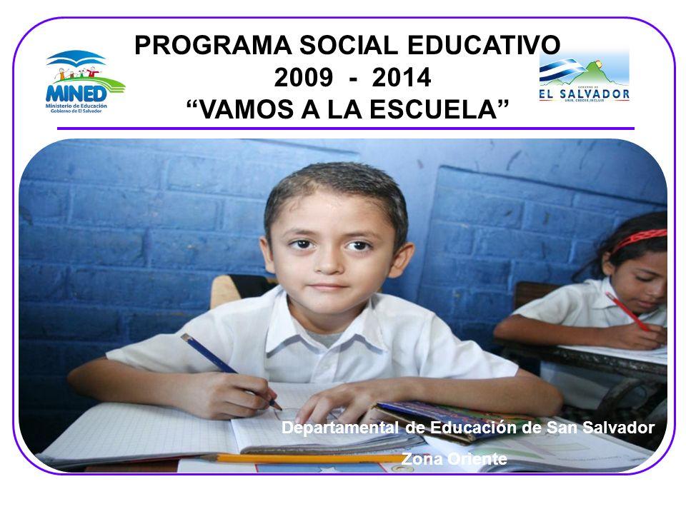 PROGRAMA SOCIAL EDUCATIVO 2009 - 2014 VAMOS A LA ESCUELA