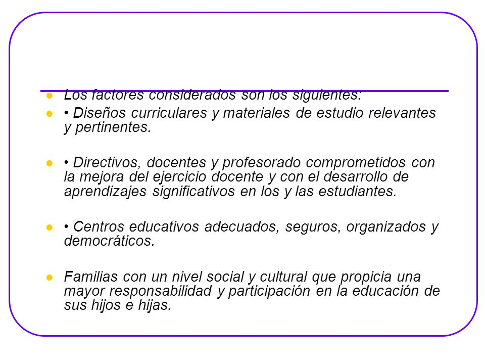 Los factores considerados son los siguientes: