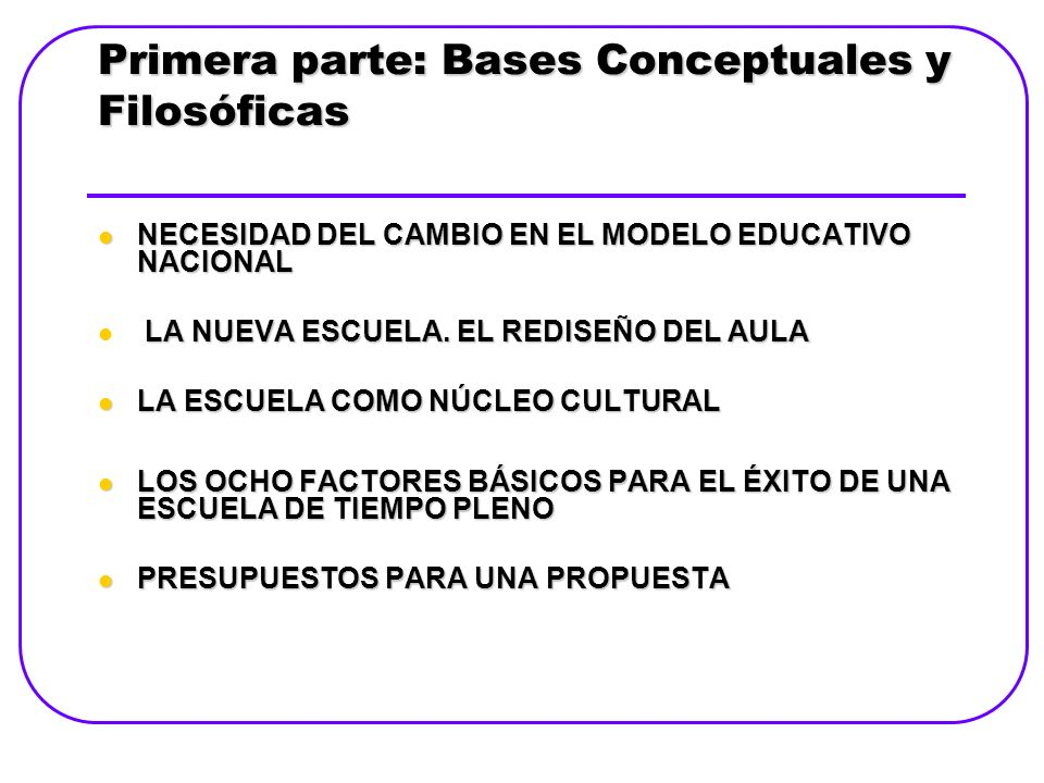 Primera parte: Bases Conceptuales y Filosóficas