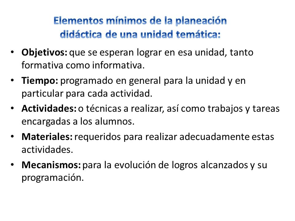 Elementos mínimos de la planeación didáctica de una unidad temática: