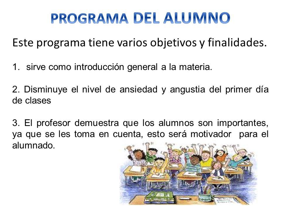 PROGRAMA DEL ALUMNO Este programa tiene varios objetivos y finalidades. sirve como introducción general a la materia.