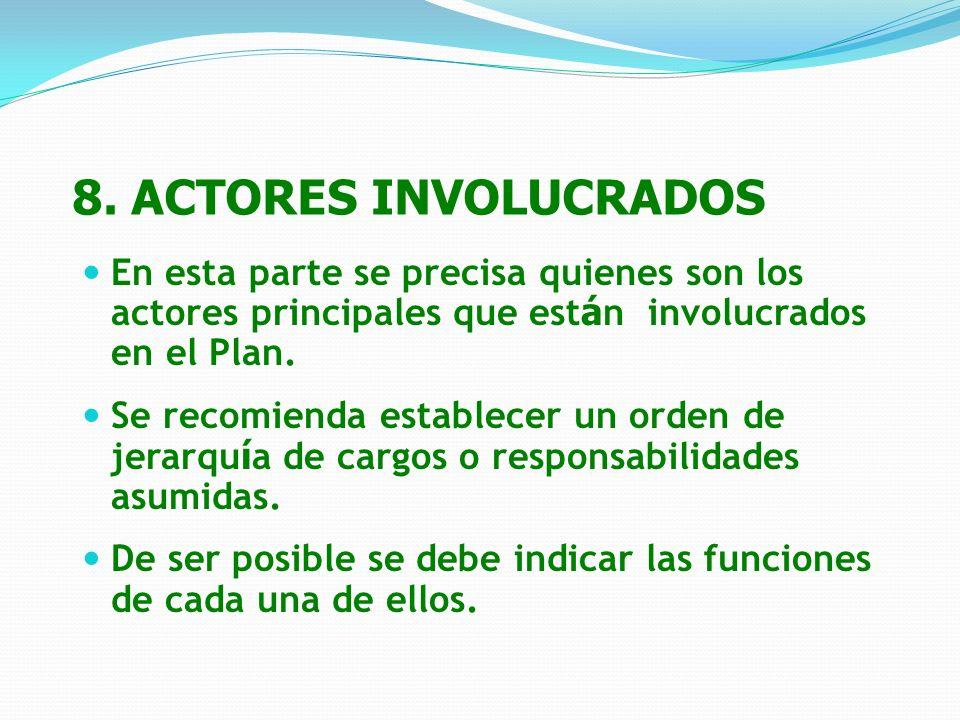 8. ACTORES INVOLUCRADOS En esta parte se precisa quienes son los actores principales que están involucrados en el Plan.
