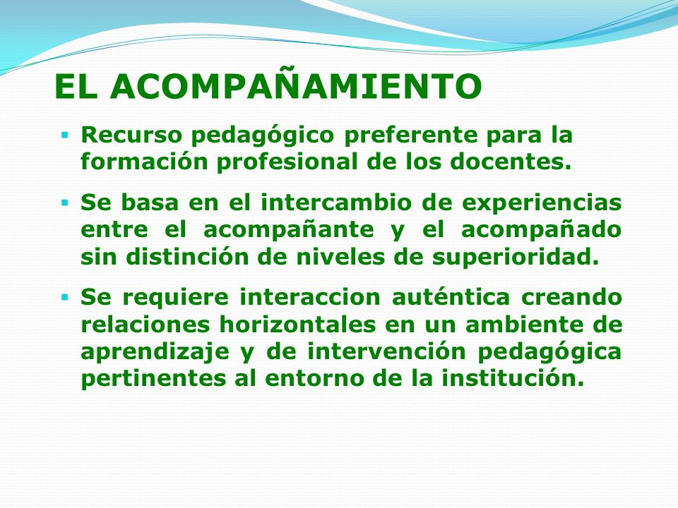 EL ACOMPAÑAMIENTO Recurso pedagógico preferente para la formación profesional de los docentes.