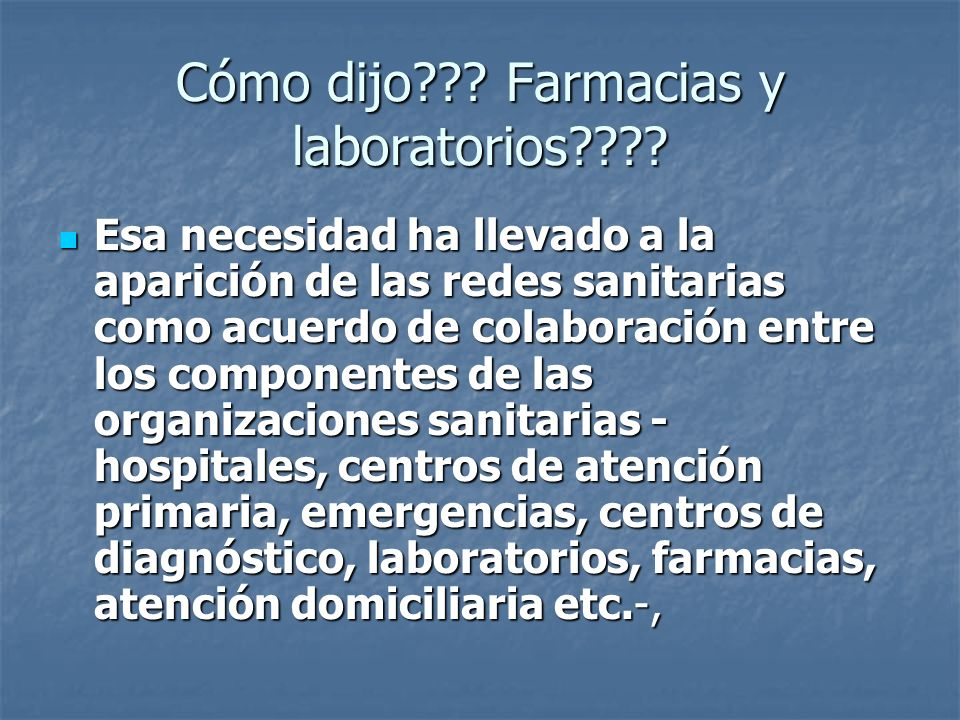 Cómo dijo Farmacias y laboratorios