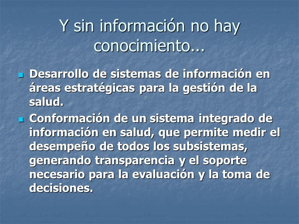 Y sin información no hay conocimiento...