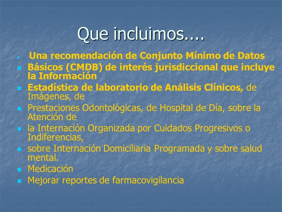 Que incluimos.... Una recomendación de Conjunto Mínimo de Datos. Básicos (CMDB) de interés jurisdiccional que incluye la Información.