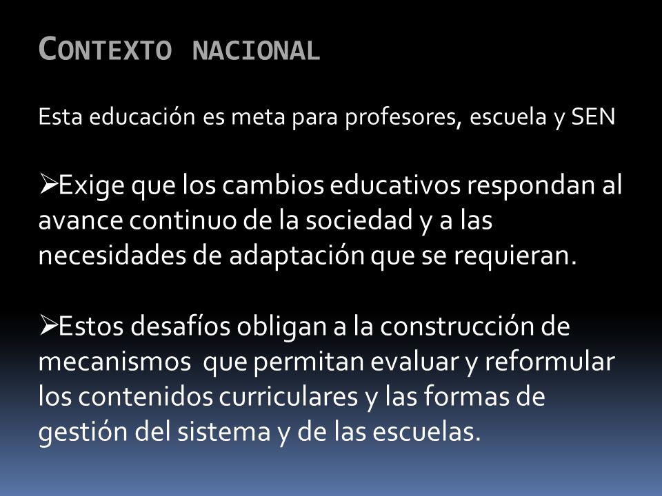 Contexto nacional Esta educación es meta para profesores, escuela y SEN.