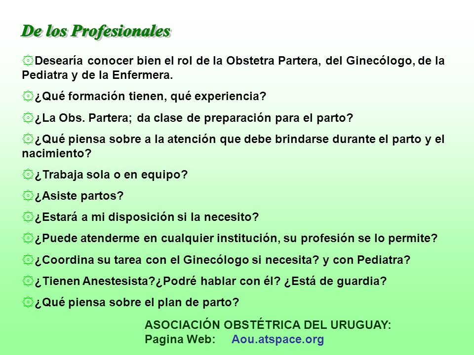 De los Profesionales Desearía conocer bien el rol de la Obstetra Partera, del Ginecólogo, de la Pediatra y de la Enfermera.