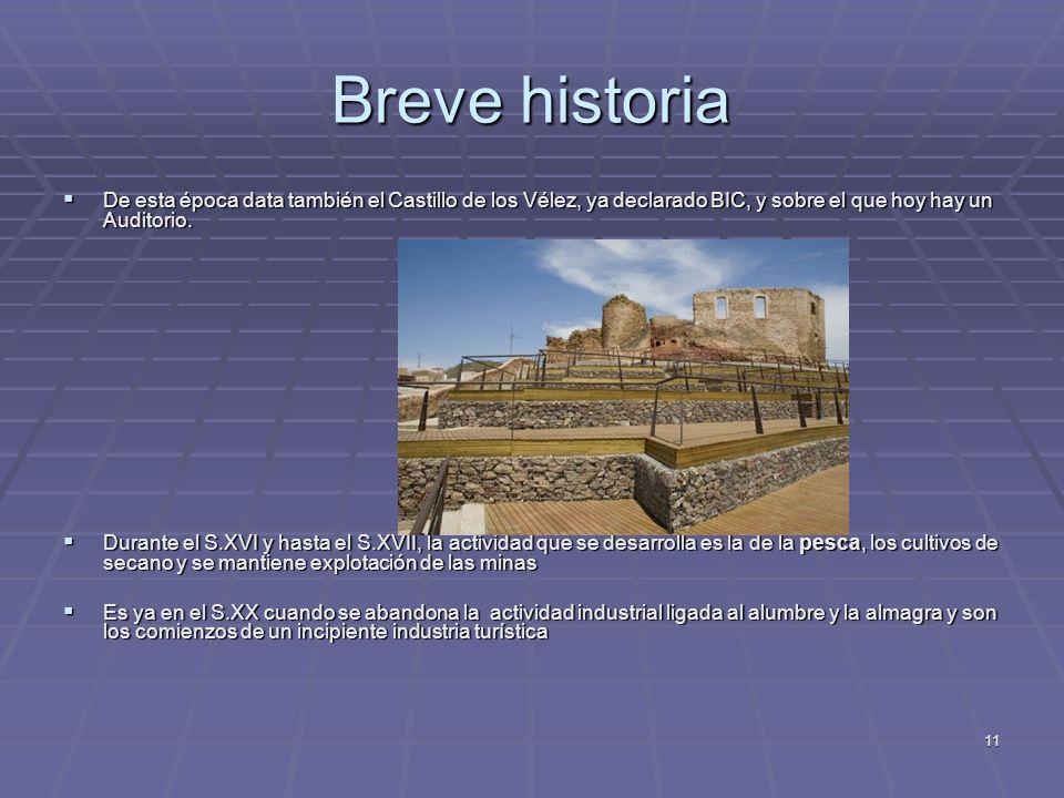 Breve historia De esta época data también el Castillo de los Vélez, ya declarado BIC, y sobre el que hoy hay un Auditorio.