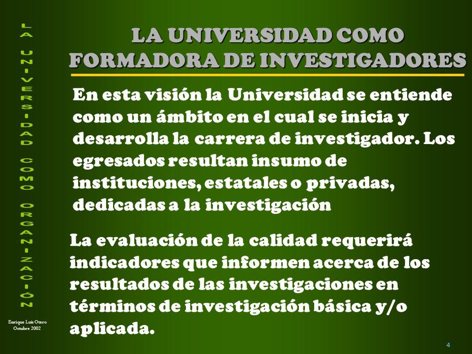 LA UNIVERSIDAD COMO FORMADORA DE INVESTIGADORES