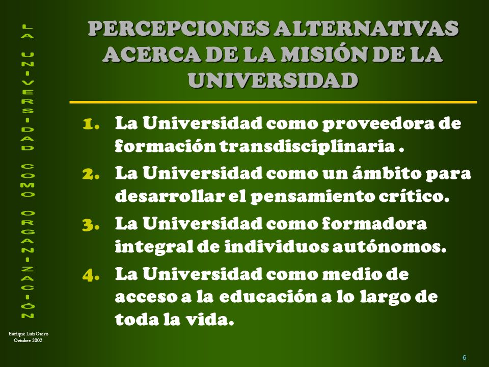 PERCEPCIONES ALTERNATIVAS ACERCA DE LA MISIÓN DE LA UNIVERSIDAD