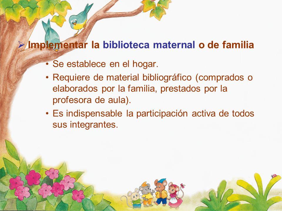 Implementar la biblioteca maternal o de familia