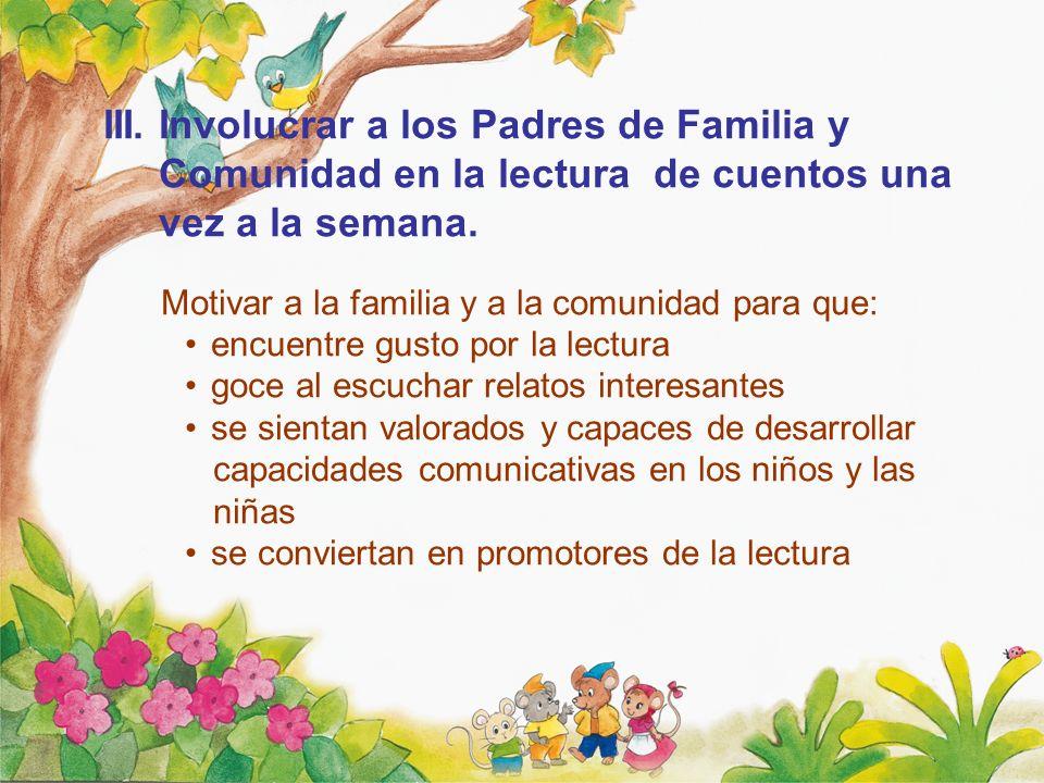 III. Involucrar a los Padres de Familia y