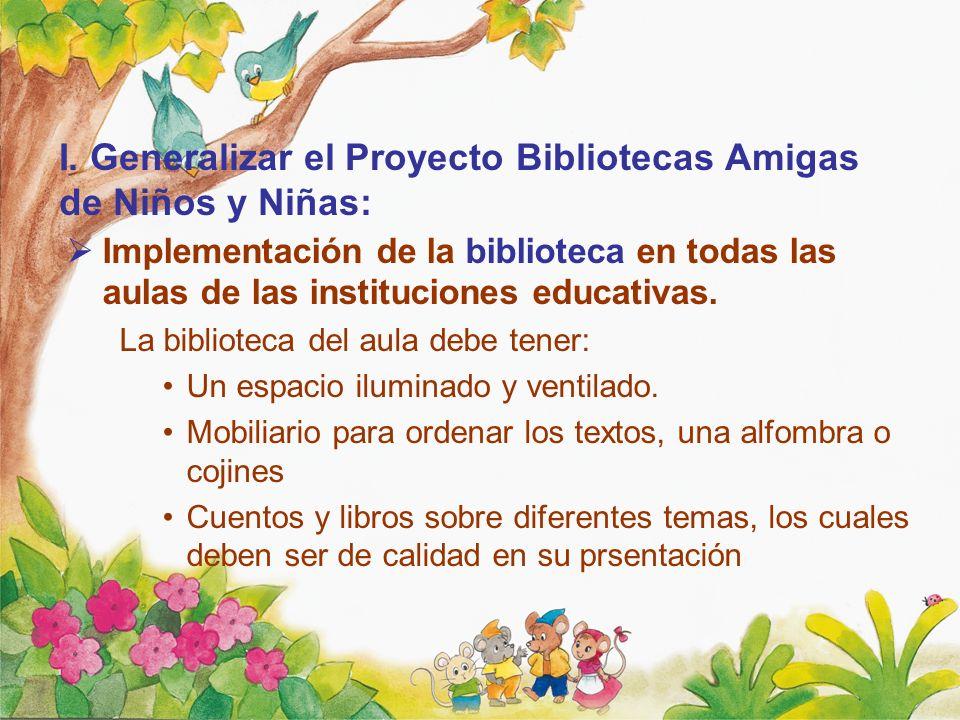 I. Generalizar el Proyecto Bibliotecas Amigas de Niños y Niñas: