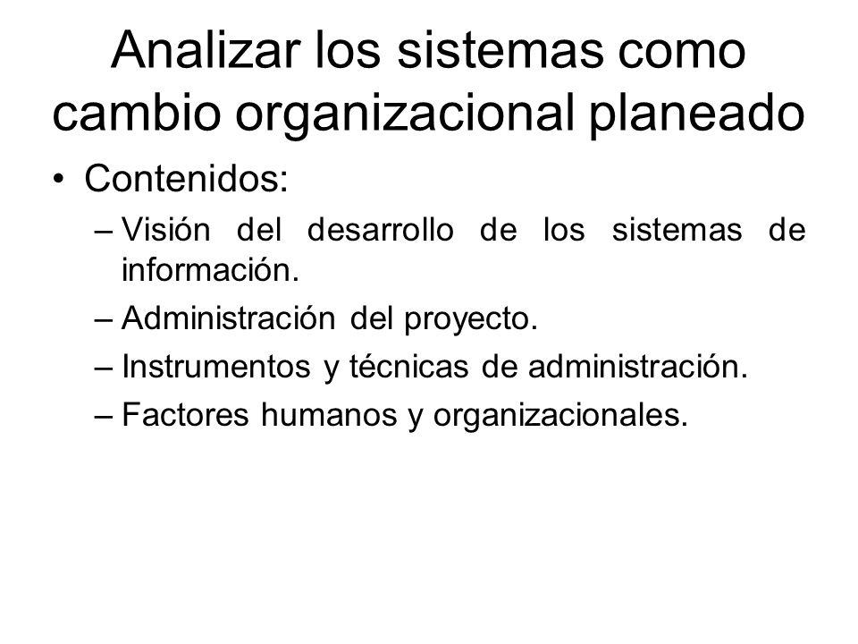 Analizar los sistemas como cambio organizacional planeado