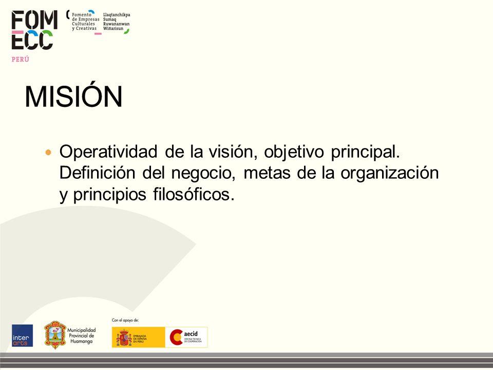 MISIÓN Operatividad de la visión, objetivo principal.