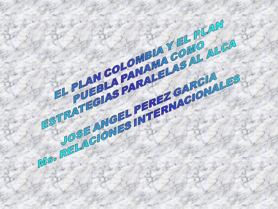 EL PLAN COLOMBIA Y EL PLAN PUEBLA PANAMA COMO