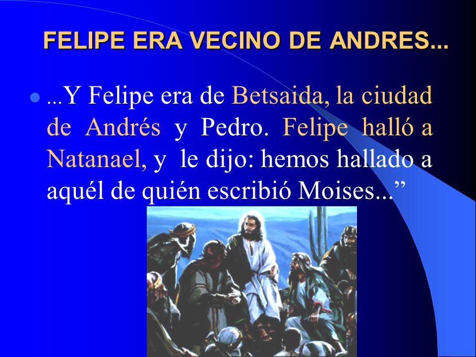 FELIPE ERA VECINO DE ANDRES...