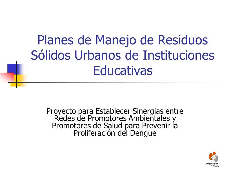 Planes de Manejo de Residuos Sólidos Urbanos de Instituciones Educativas