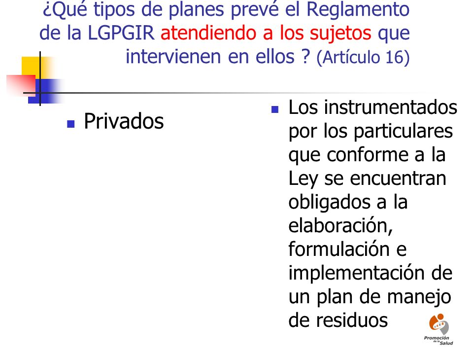 ¿Qué tipos de planes prevé el Reglamento de la LGPGIR atendiendo a los sujetos que intervienen en ellos (Artículo 16)