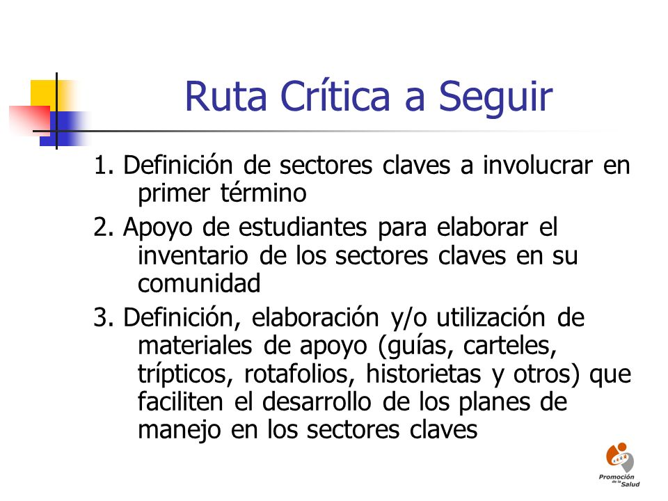 Ruta Crítica a Seguir 1. Definición de sectores claves a involucrar en primer término.