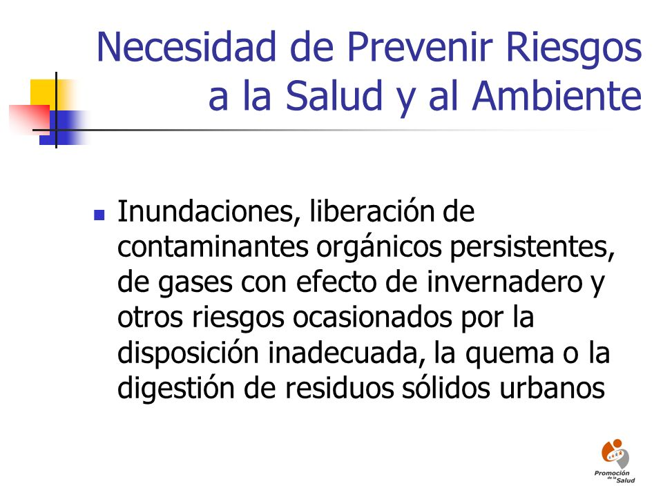 Necesidad de Prevenir Riesgos a la Salud y al Ambiente