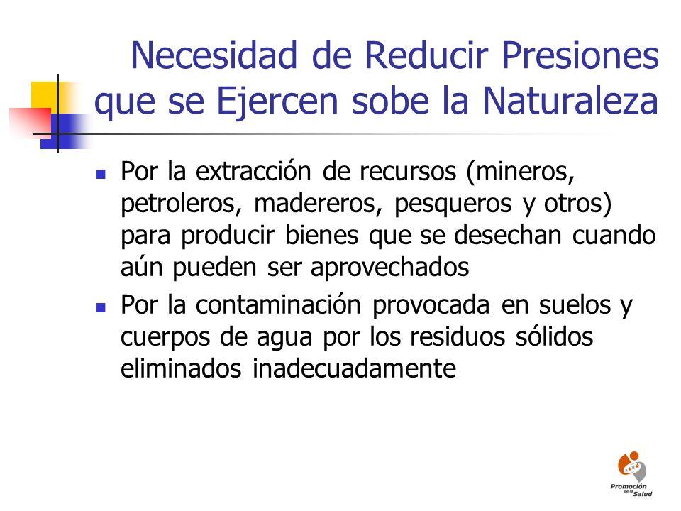 Necesidad de Reducir Presiones que se Ejercen sobe la Naturaleza