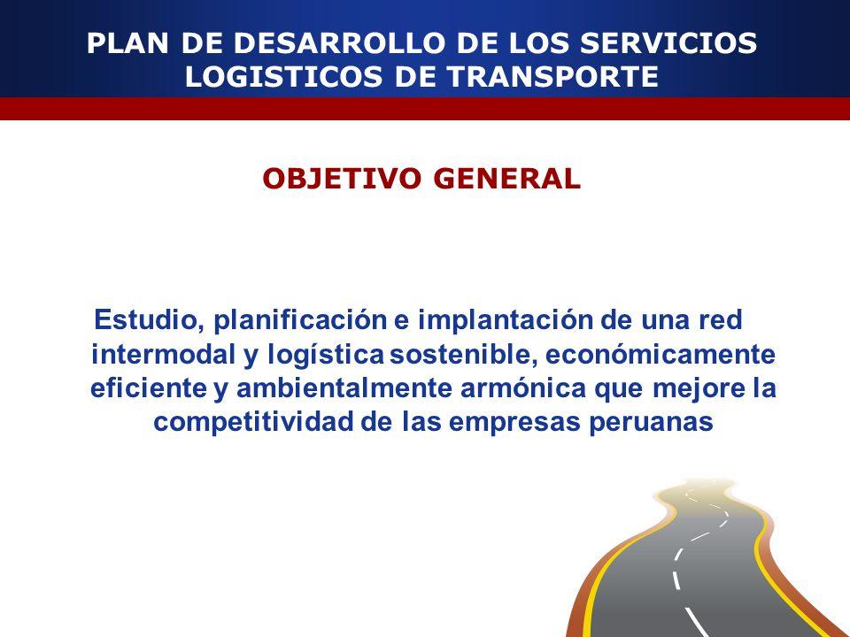 PLAN DE DESARROLLO DE LOS SERVICIOS LOGISTICOS DE TRANSPORTE OBJETIVO GENERAL