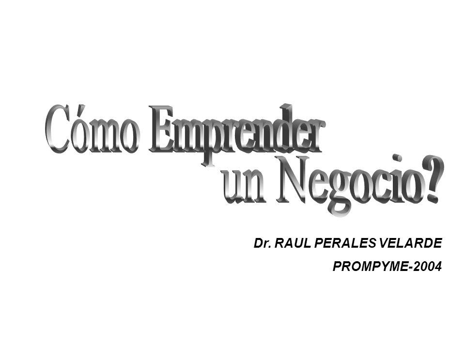 Cómo Emprender un Negocio Dr. RAUL PERALES VELARDE PROMPYME-2004
