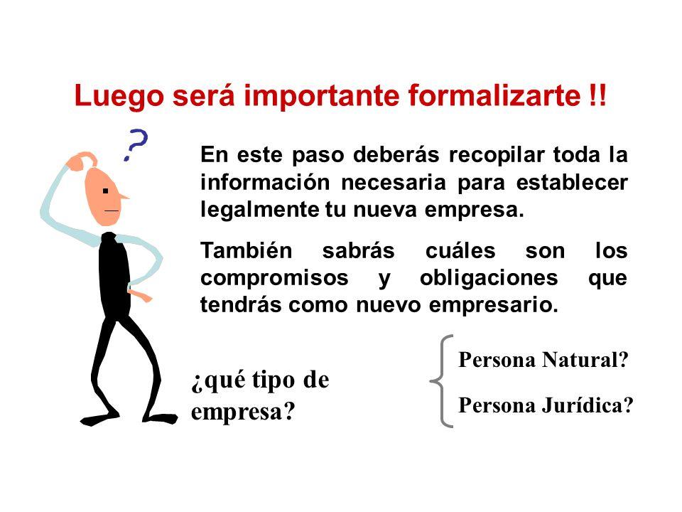 Luego será importante formalizarte !!