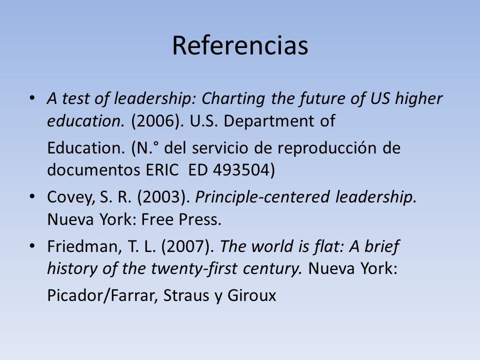 Referencias A test of leadership: Charting the future of US higher education. (2006). U.S. Department of.