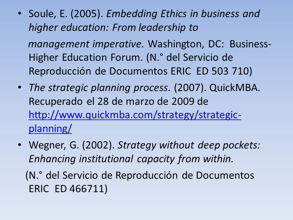 Soule, E. (2005). Embedding Ethics in business and higher education: From leadership to