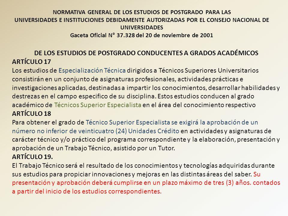 DE LOS ESTUDIOS DE POSTGRADO CONDUCENTES A GRADOS ACADÉMICOS