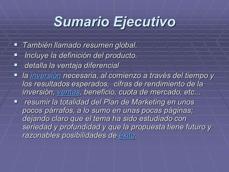 Sumario Ejecutivo También llamado resumen global.