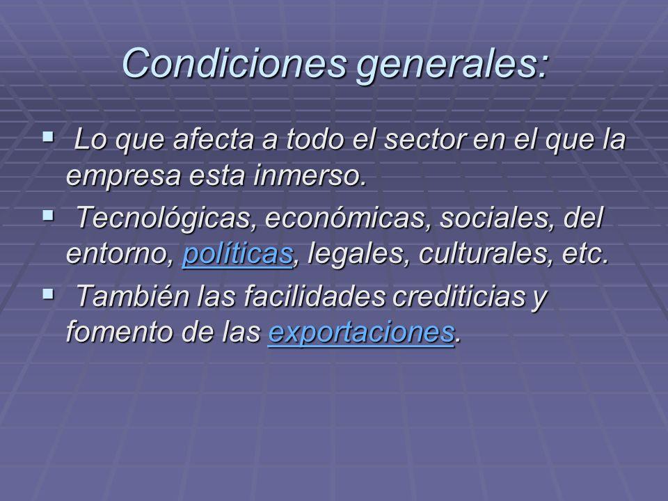 Condiciones generales: