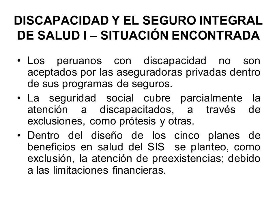DISCAPACIDAD Y EL SEGURO INTEGRAL DE SALUD I – SITUACIÓN ENCONTRADA