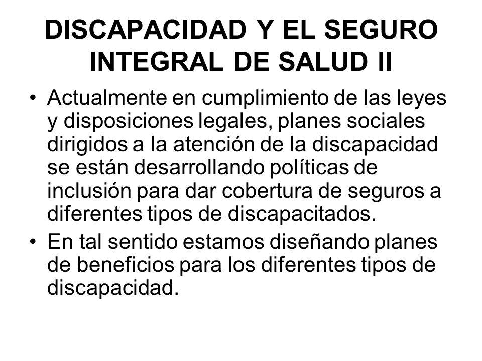 DISCAPACIDAD Y EL SEGURO INTEGRAL DE SALUD II