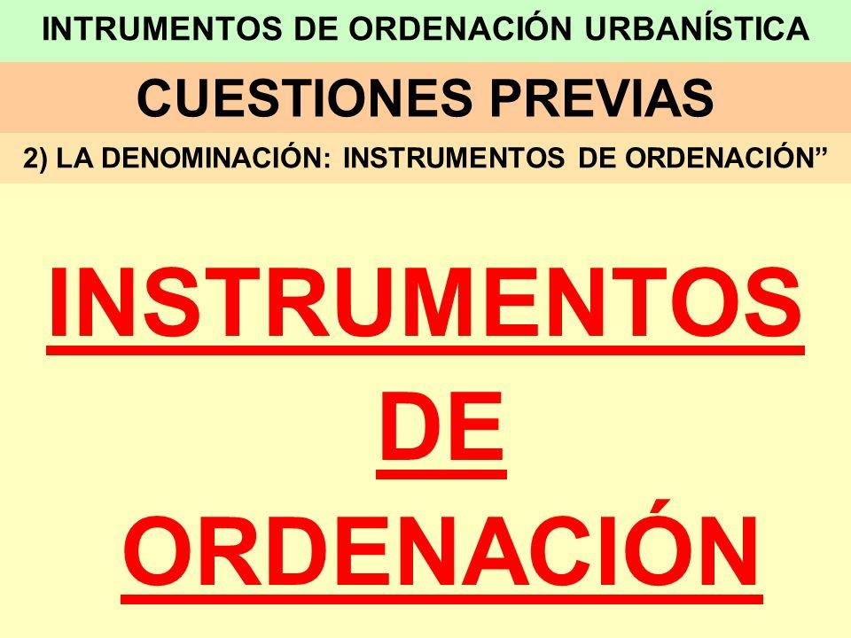 INTRUMENTOS DE ORDENACIÓN URBANÍSTICA
