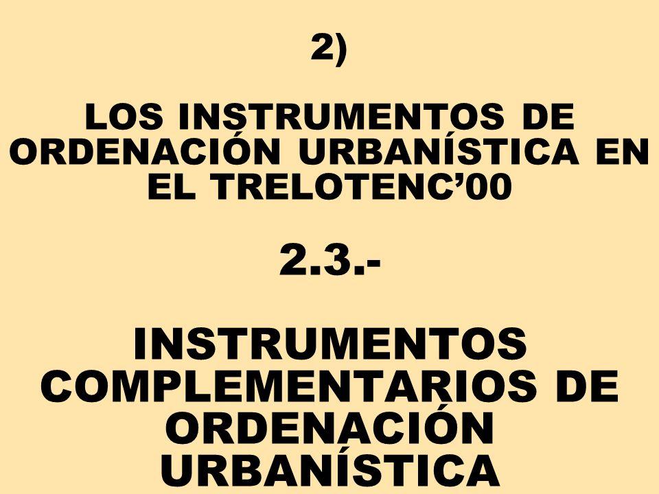 2) LOS INSTRUMENTOS DE ORDENACIÓN URBANÍSTICA EN EL TRELOTENC'00 2. 3