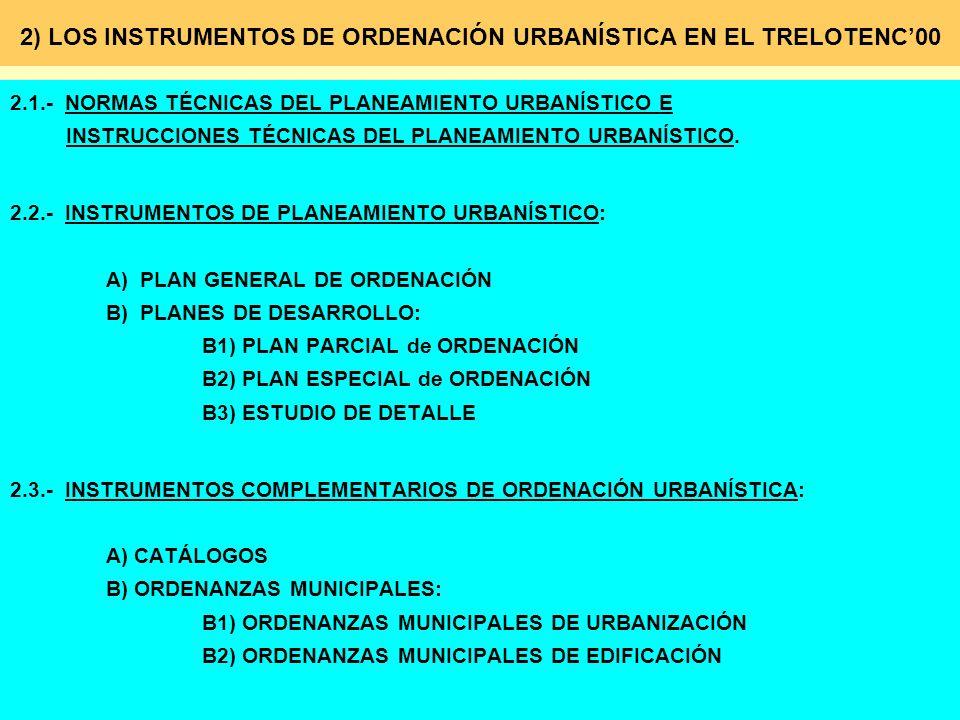 2) LOS INSTRUMENTOS DE ORDENACIÓN URBANÍSTICA EN EL TRELOTENC'00